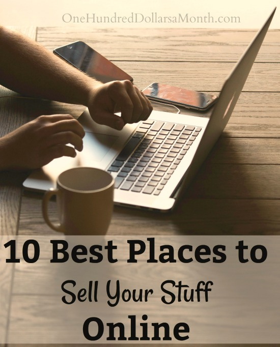 10 best places to sell your stuff online one hundred dollars a month