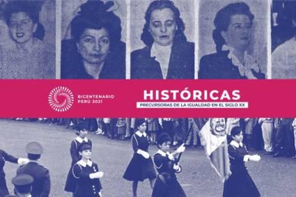 Conozca la historia y el aporte de peruanas precursoras de la igualdad con la serie documental Históricas