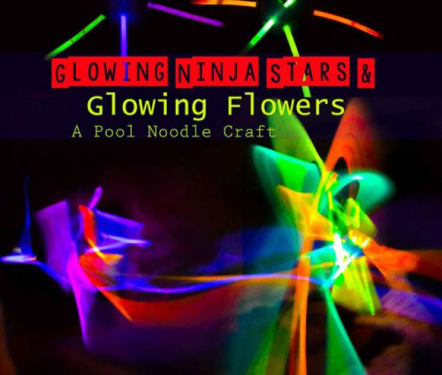 Glow Stick Ideas Glowing Ninja Stars