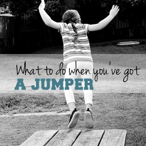 What to do when you've got a jumper