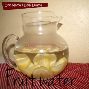 Easy fruit water recipes   One Mama's Daily Drama