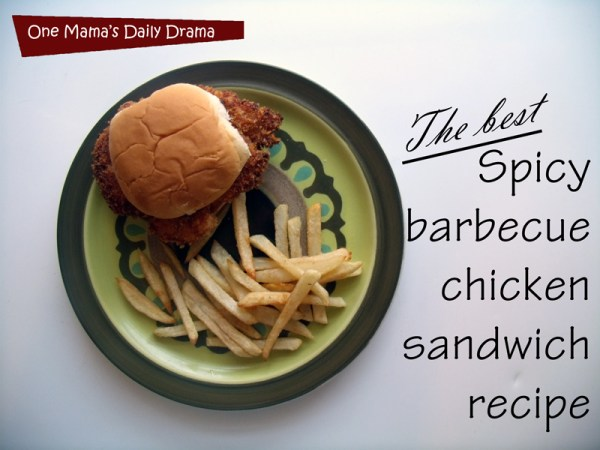 The best spicy barbecue chicken sandwich {Seriously!} by One Mama's Daily Drama