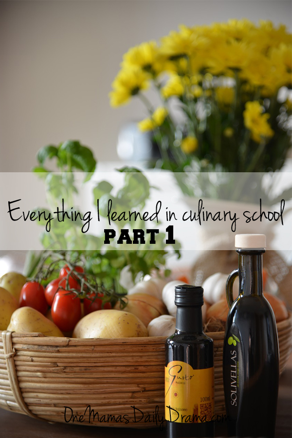 Everything I learned in culinary school (part 1): being a cook | One Mama's Daily Drama