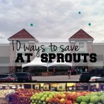 10 ways to save at Sprouts