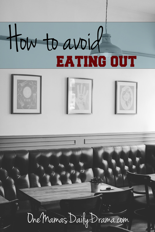 How to avoid eating out   One Mama's Daily Drama --- Ten ideas that will help you cut back on fast food for health & savings!