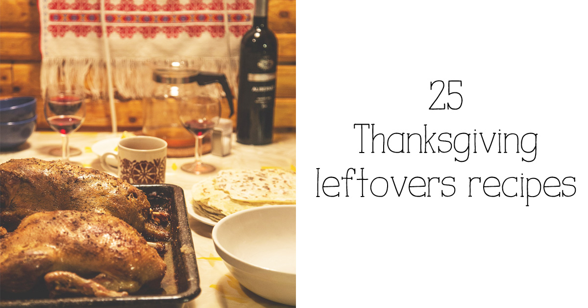 25 thanksgiving leftovers recipes