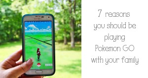 7 reasons you should be playing Pokémon GO with your family