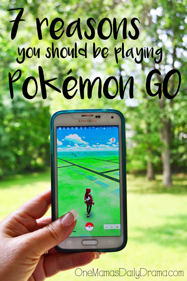 7 reasons you should be playing Pokemon GO with your family | OneMamasDailyDrama.com