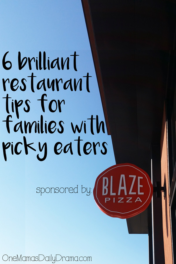 6 brilliant restaurant tips for families with picky eaters {sponsored by Blaze Pizza} | OneMamasDailyDrama.com