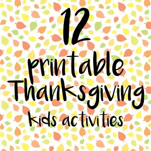 12 printable Thanksgiving kids activities