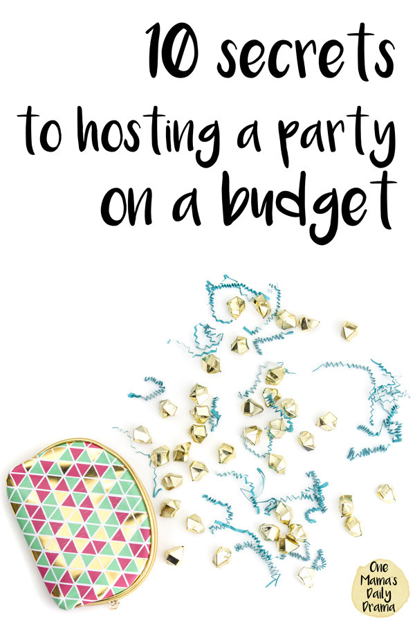 10 secrets to hosting a party on a budget