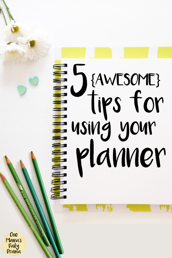 5 {awesome} tips for using your planner | Hacks for the One Mama's Daily Drama printable planner