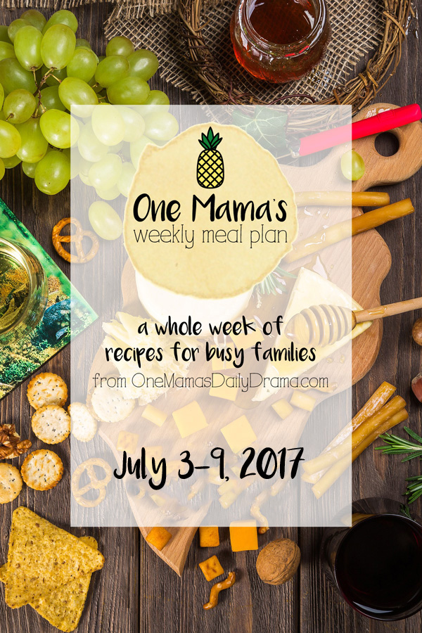 One Mama's Weekly Meal Plan | July 3-9, 2017
