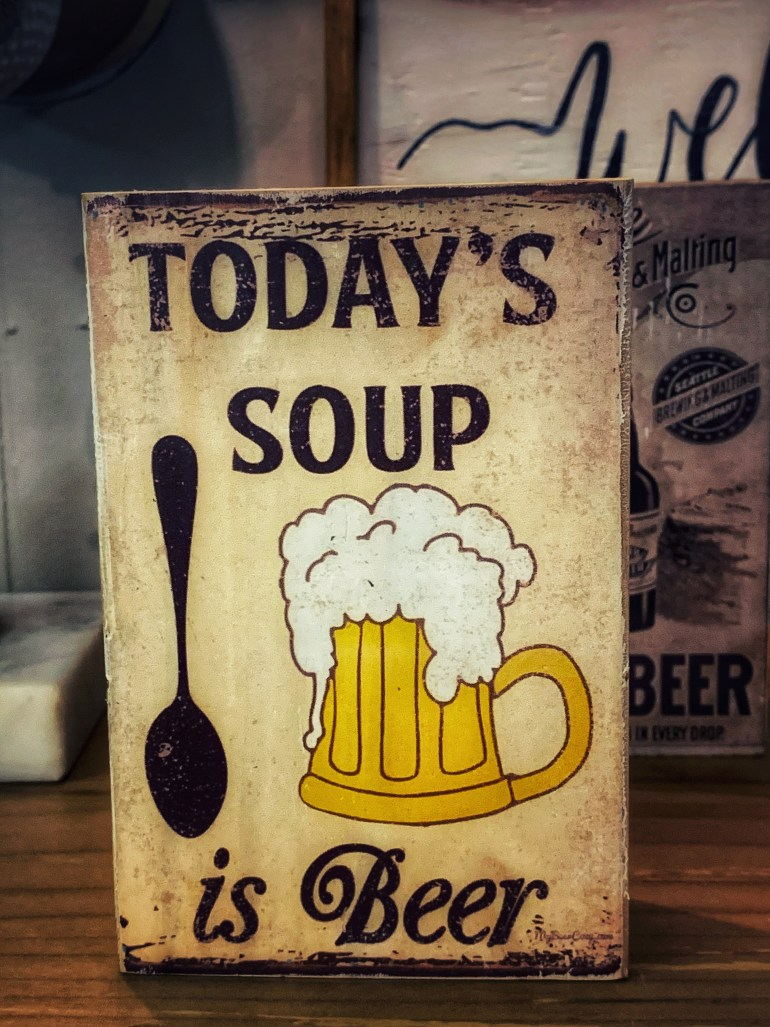 Today's Soup is Beer:  An Afternoon of Antiques in Snohomish, Washington