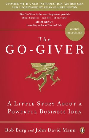 The Go-Giver: A Little Story About a Powerful Business Idea