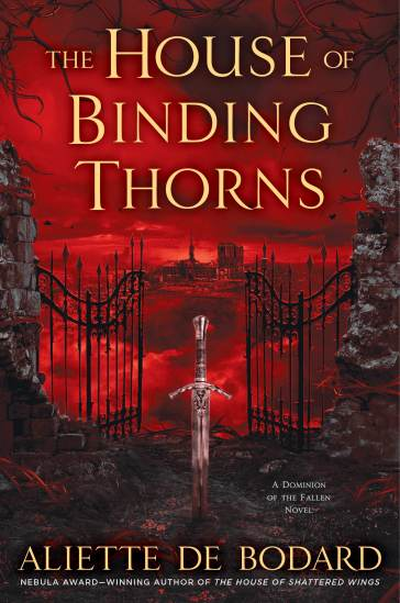 Book cover: House of Binding Thorns - Aliette de Bodard (a sword stabbed in the ground before opening wrought-iron gates, against a blood red sky)