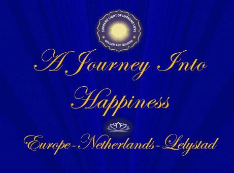 A Journey into Happiness Lelystad 3 september,15 oktober, 6 november, 9 december