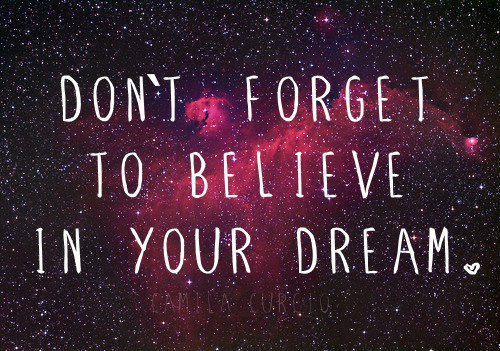 believe, dream