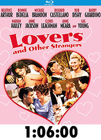Lovers and Other Strangers Blu-Ray review