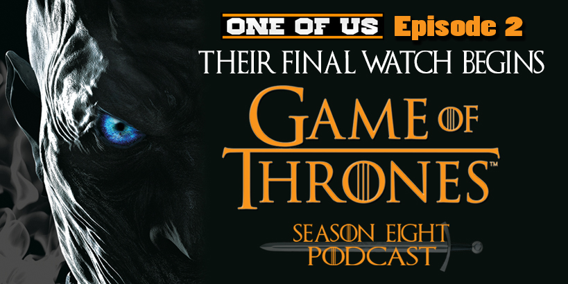 Their Final Watch Beings Game of Thrones Ep 2 review