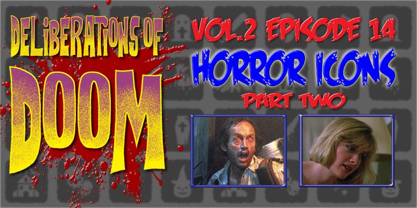 Deliberations of Doom Horror Icons Pt 2