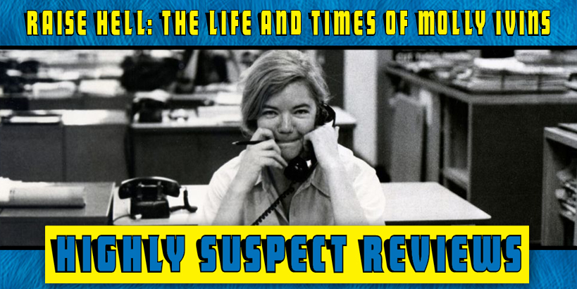 Raise Hell: The Life and Times of Molly Ivins Movie Review