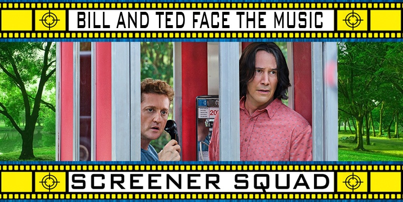 Bill and Ted Face The Music Movie Review