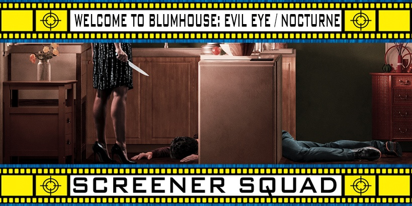 Welcome to the Blumhouse - Evil Eye / Nocturne Movies Review