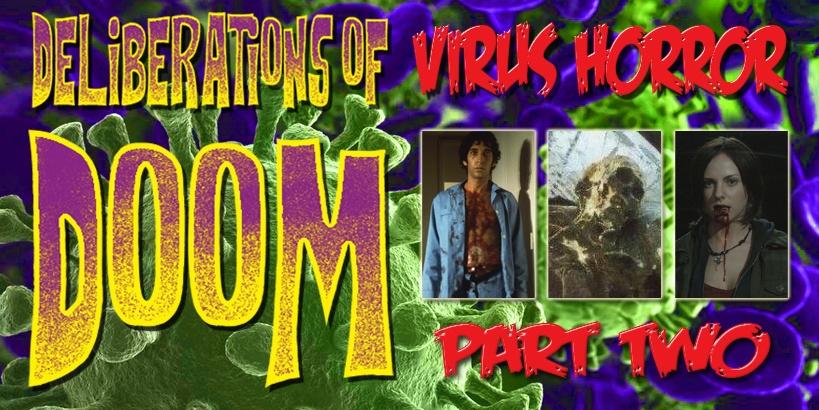 Deliberations of Doom Vol 3 Ep 2 Virus Horror