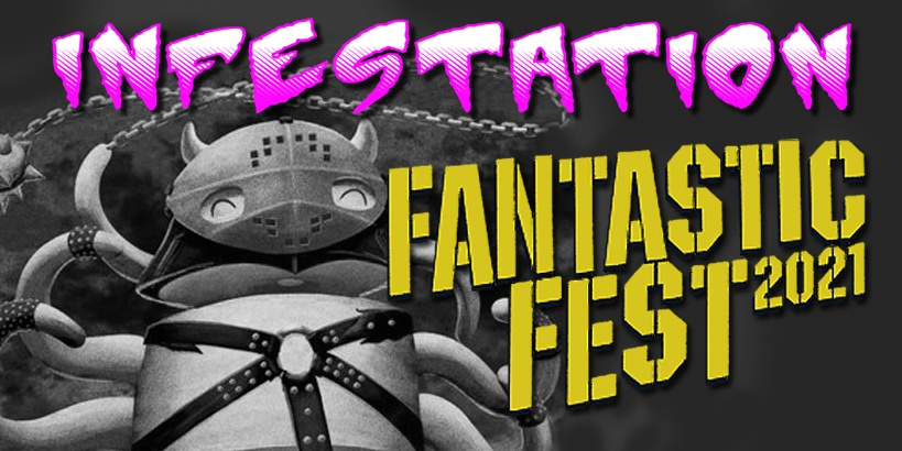 Infestation: Fantastic Fest 2021 - Ep 2