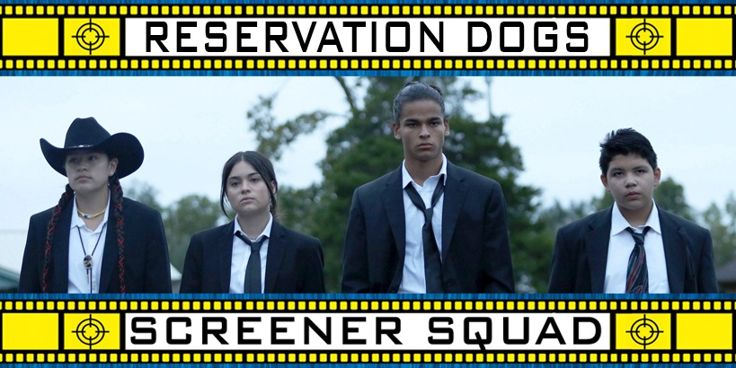 Reservation Dogs Series Review