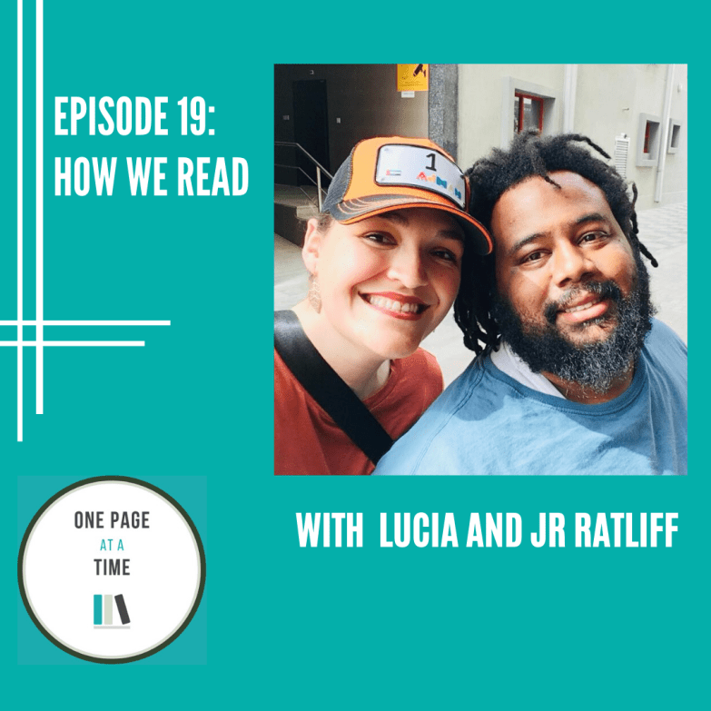 Episode 19: how we read with Lucia and JR Ratliff
