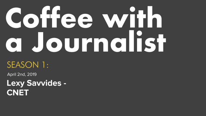 Coffee With A Journalist Lexy Savvides Cnet The Typebar