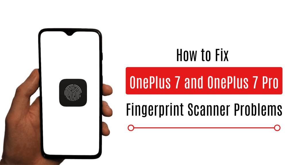 Fix OnePlus 7 and OnePlus 7 Pro Fingerprint scanner problem