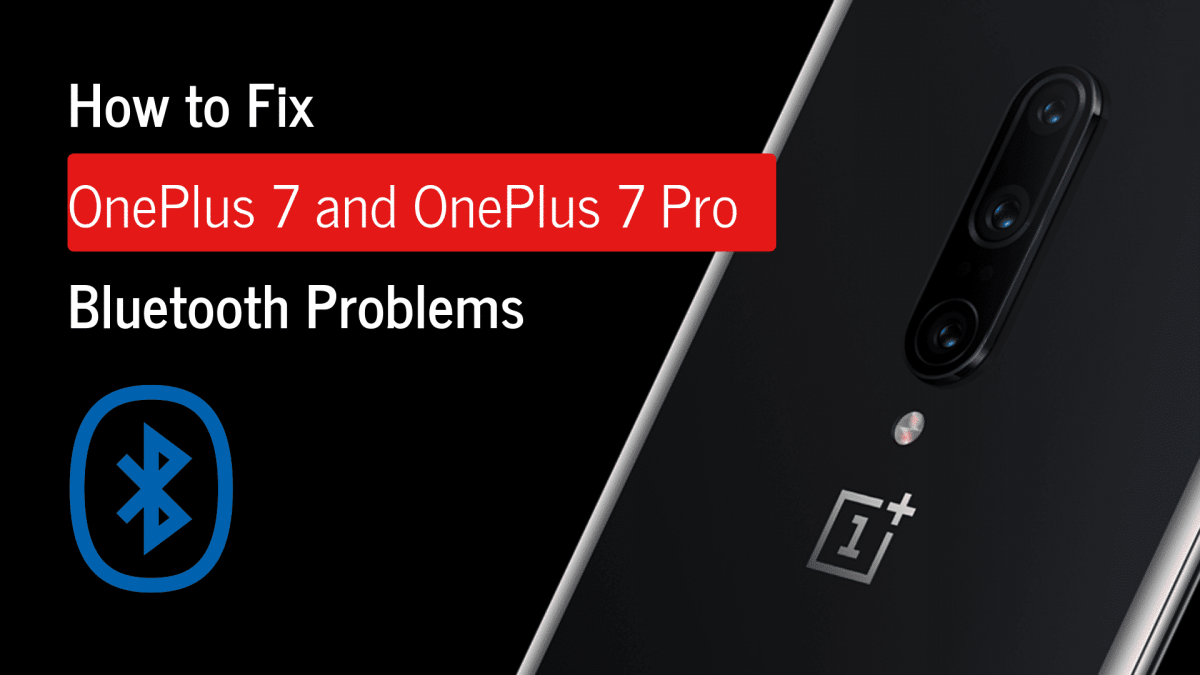 Fix OnePlus 7 and OnePlus 7 Pro Bluetooth