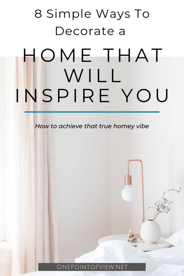 8 Simple Ways to Decorate a Home That Will Inspire You - How to achieve a true homey vibe #hygge #mindfullhome #homedecor #self-care