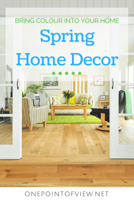 Spring Home Decor - OnePointofView.net