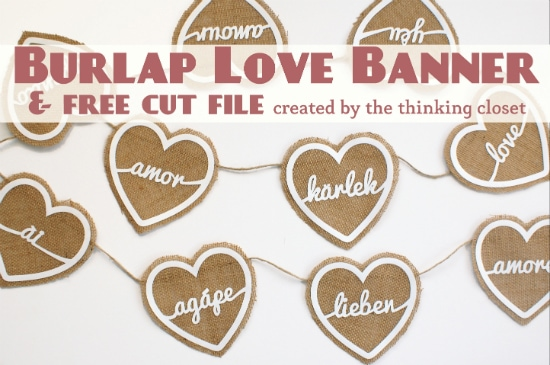 Burlap Love Banner & Free Cut File | The Thinking Closet
