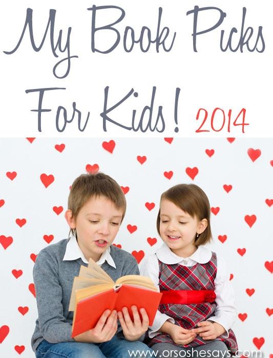 Book Picks for Kids 2014 www.orsoshesays.com