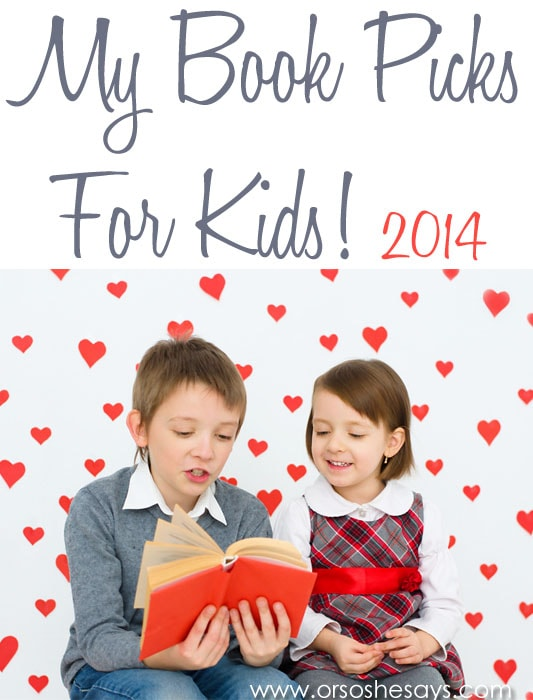 Book Picks for Kids 2014 www.orsoshesays.com
