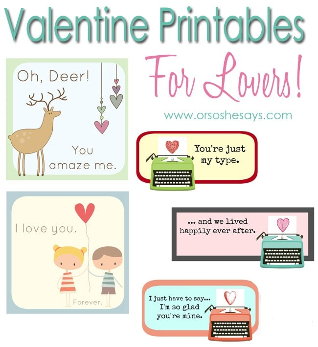 Valentine Printables for Lovers www.orsoshesays.com