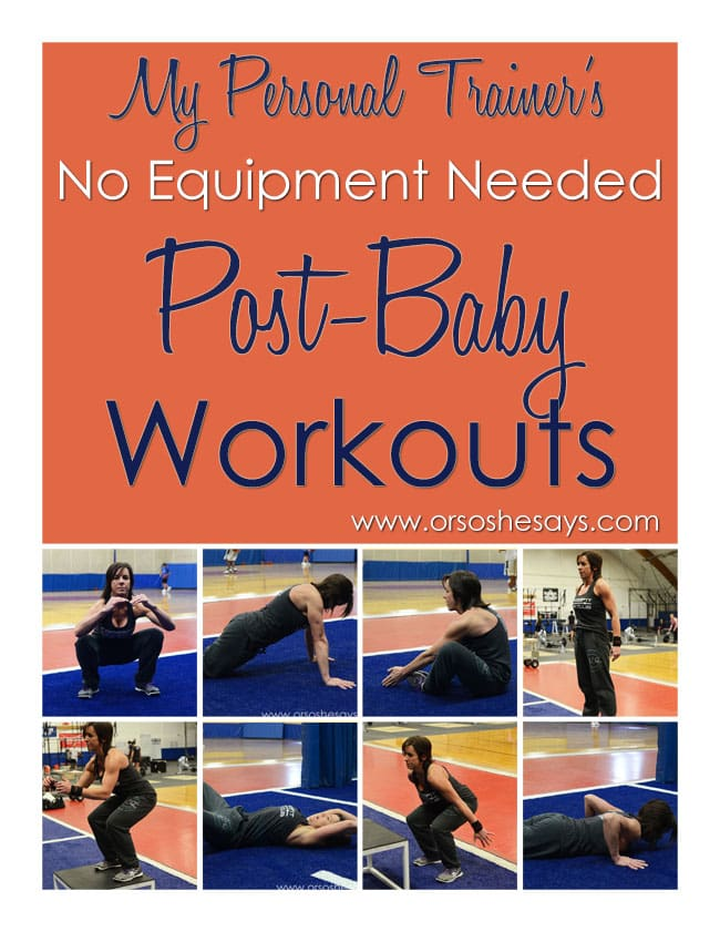 My Personal Trainer's Post Baby Workouts www.orsoshesays.com