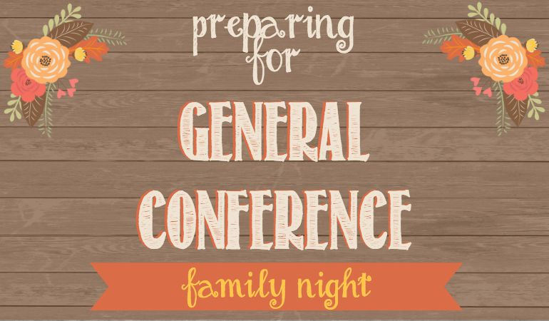 Family Night lesson on preparing your family for General Conference! Cute printables too!