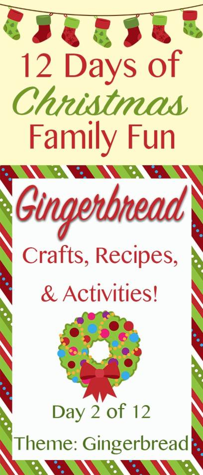 GINGERBREAD Christmas Crafts, Recipes, and Activities! ~ 12 Days of Christmas Family Fun