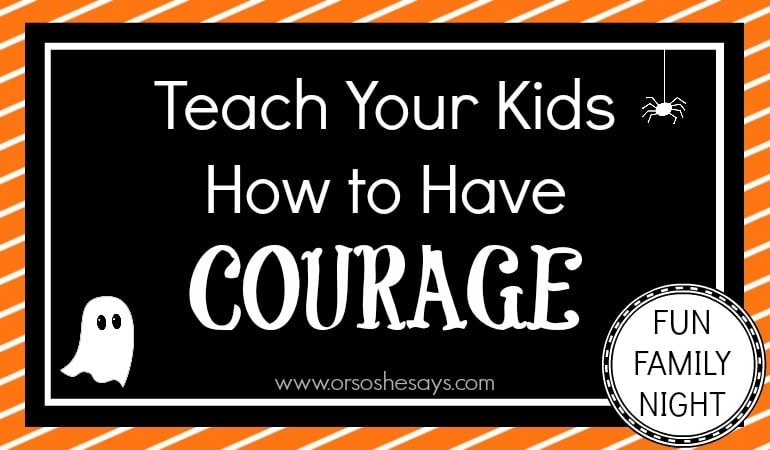 Here's a great Halloween Family Night idea: Teach your kids how to have courage and stand up for what they know is right.