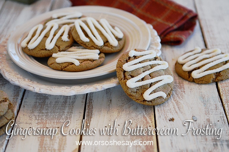 These Gingersnap Cookies are out of this world!  They're soft, chewy, and the addition of the Buttercream Frosting really takes them to another level! www.orsoshesays.com