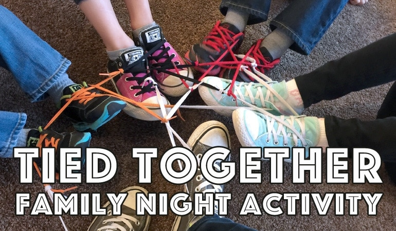 Tied Together Family Night Lesson, Activity and Treat Idea