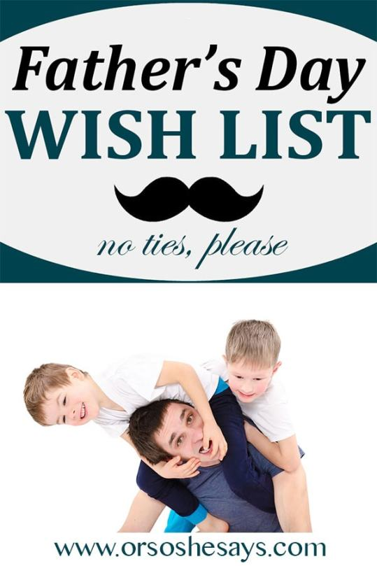 Dan share's his personal Father's Day wish list!! www.orsoshesays.com
