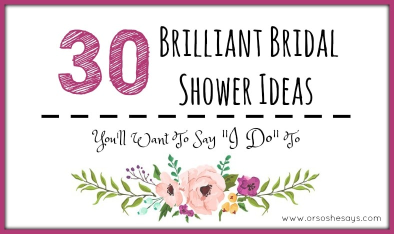 "Brilliant Bridal Shower Ideas You'll Want To Say ""I Do"" To - Summer's not over yet, and that means it's still wedding season! You may need some bridal shower ideas for the bride-to-be in your life, so check out today's post from Mariah on www.orsoshesays.com"