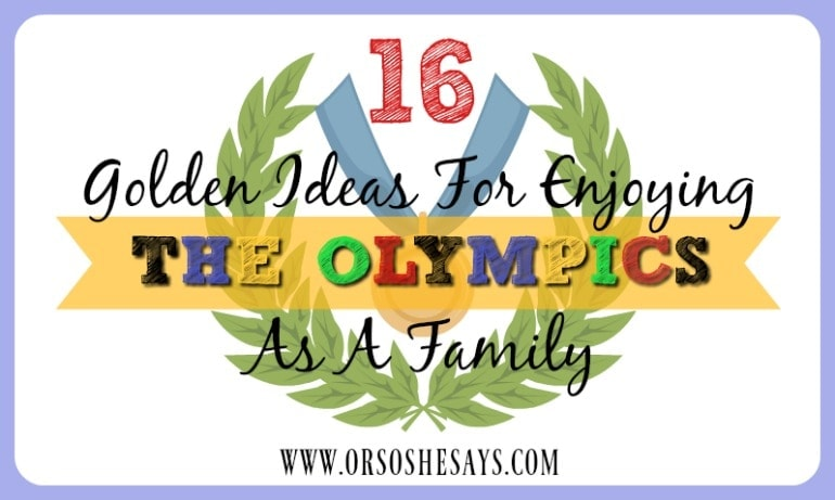 16 Golden Ideas for Enjoying the Olympics as a Family
